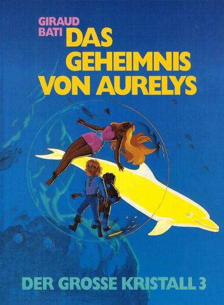 63: Der grosse Kristall (3) - Das Geheimnis von Aurelys